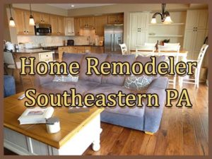 Home Remodeler Southeastern PA - Home Contractor Kitchen, Bathroom, Additions, Renovation
