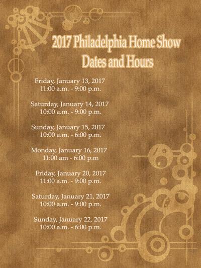 2017 Philadelphia Home Show Dates and Hours