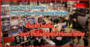 2017 philly home show remodeling ideas