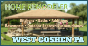 Home Remodeler West Goshen PA - Serving Chester County - Kitchen, Bathrooms, Finished Basements, Outdoor Spaces, Custom Homes