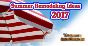 Summer Remodeling Ideas 2017