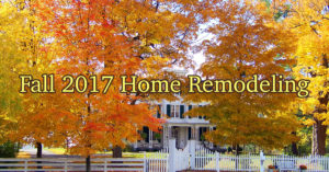 Fall 2017 Home Reodeling