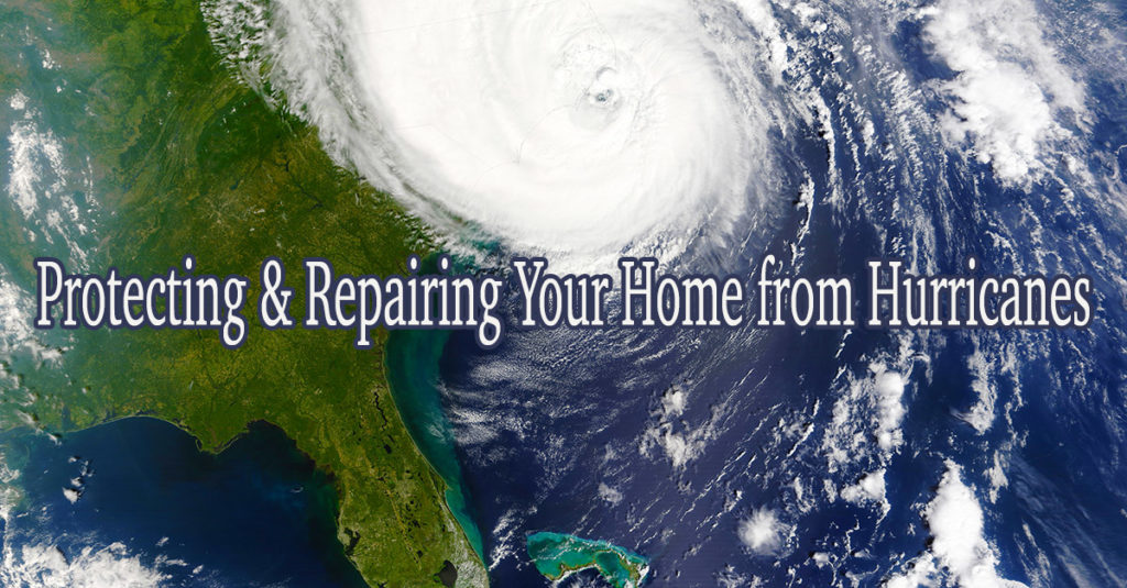 Protecting & Repairing Your Home from Hurricanes