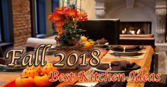 Fall 2018 Best Kitchen Ideas