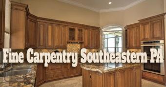 Fine Carpentry Southeastern PA