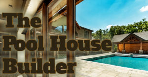 Pool House Builder Delaware & Chester County PA