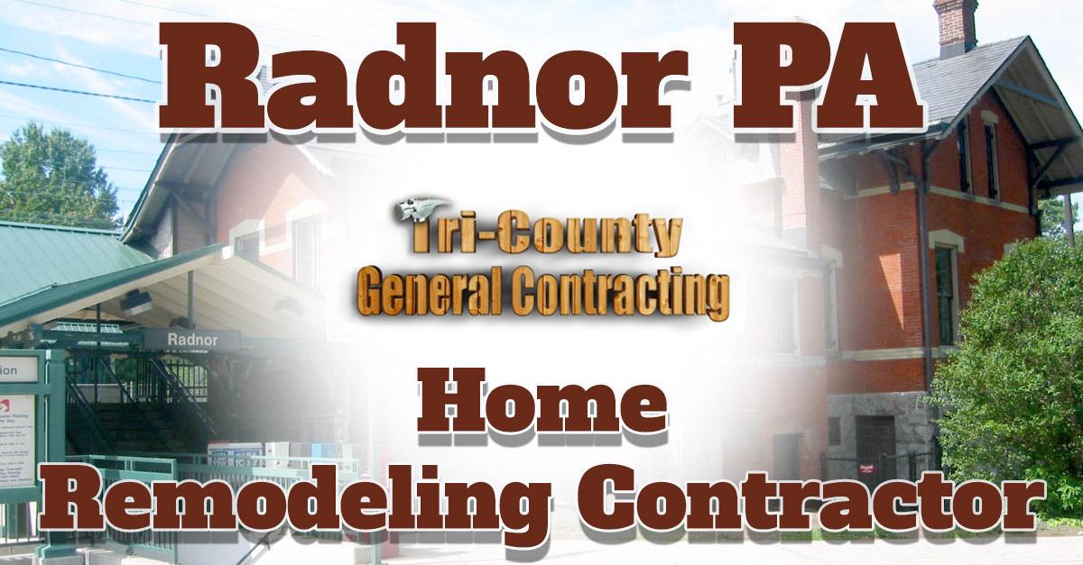 Radnor PA Home Remodeling Contractor