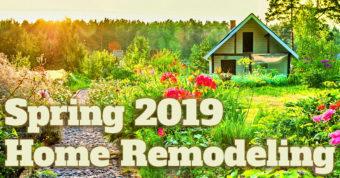 Spring 2019 Home Remodeling
