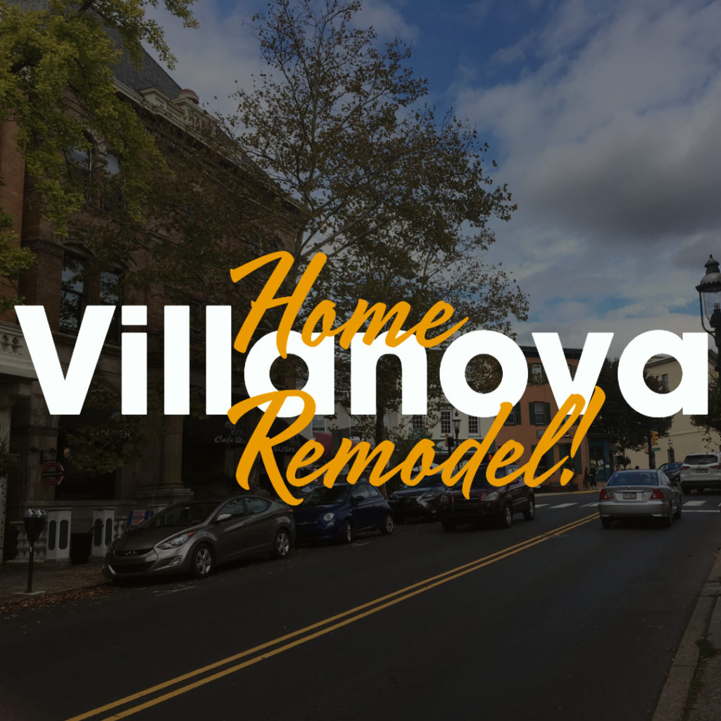 Villanova PA Home Contractor